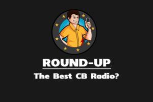 Best CB Radio Roundup Review